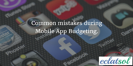 Common mistakes during Mobile App Budgeting. - EclatSol