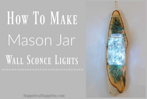 How To Make Mason Jar Wall Sconces | Happy Deal - Happy Day!