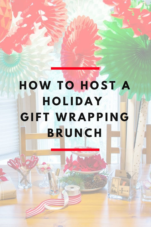 How To Host A Holiday Gift Wrapping Brunch - Revel and Glitter