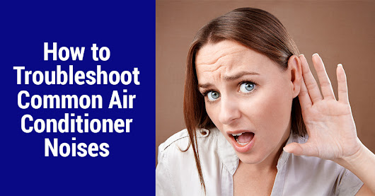 Blog | How to Troubleshoot Common Air Conditioner Noises | Guaranteed Heating & Cooling