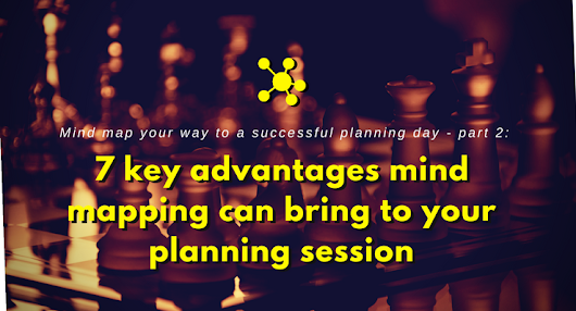 7 key advantages mind mapping can bring to your planning session