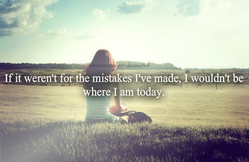 life quotes # mistakes