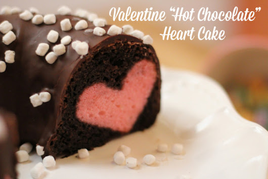 Valentine hot chocolate heart cake recipe