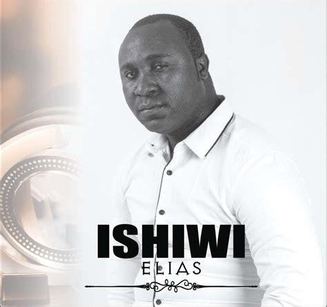 elias ft ephraim nimwe mweka ishiwi album