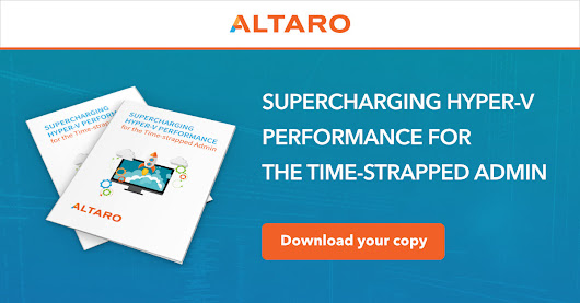 Supercharging Hyper-V Performance - Free eBook by Altaro Software