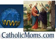 Visit the CatholicMoms.com Web Site!