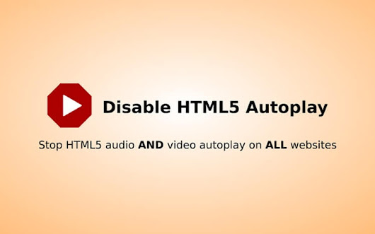 Block video and audio autoplay with this Chrome extension | NoypiGeeks