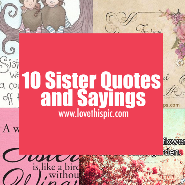10 Sister Quotes And Sayings