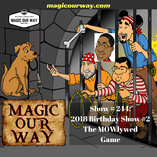 MOWlywed Game: Birthday Game #2 - MOW #244 - Magic Our Way