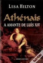 Athénais - A Amante de Luís XIV