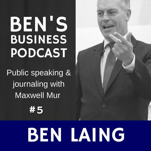 Public Speaking & Journaling with Maxwell Muir - BEN'S BUSINESS PODCAST #5 by BEN'S BUSINESS PODCAST - SEO MARKETING Q&A