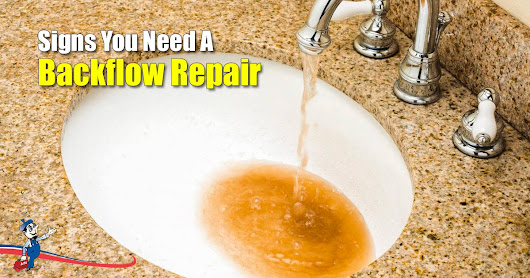What Are The Signs That You Need A Backflow Repair?