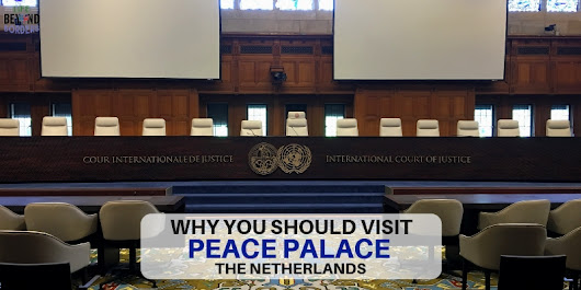 Visiting the Peace Palace - The Hague, Netherlands - Life Beyond Borders