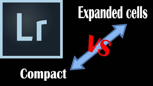 Lightroom tip Compact cells vs expanded cels