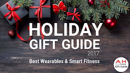 Holiday Gift Guide 2017 – 2018: Best Wearables & Smart Fitness