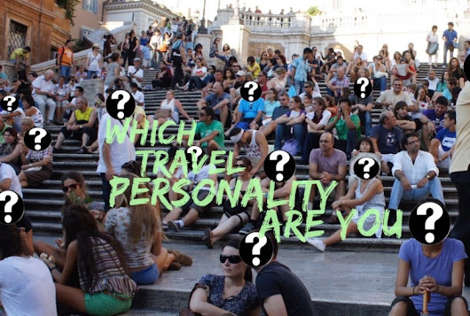 10 MORE Travel Personalities (Which One Are You?) - Blaze Your Adventure