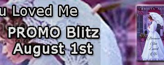 Promo Blitz: Because You Loved Me by Christa Allan