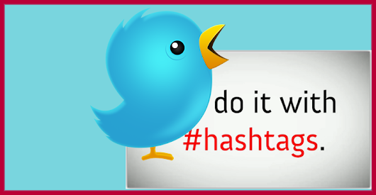 How To Incorporate HASHTAGS Into A Twitter CONTENT STRATEGY
