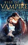 Paranormal Romance: Kiss Of A Vampire