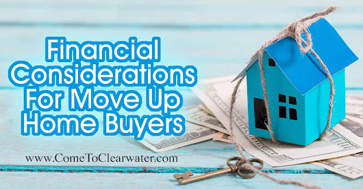 Financial Considerations For Move Up Home Buyers