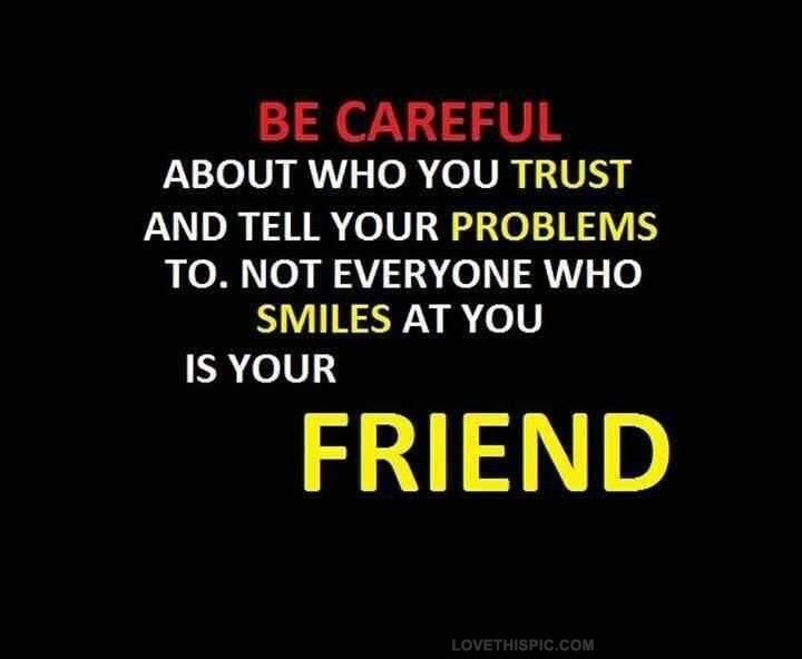 Be Careful About Who You Trust Pictures Photos And Images For