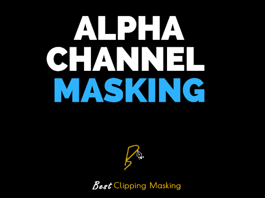 How to make an alpha channel to mask out specific areas from a photo | Bestclippingmasking