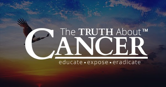 The Truth About Cancer | The Latest Cancer Fighting News