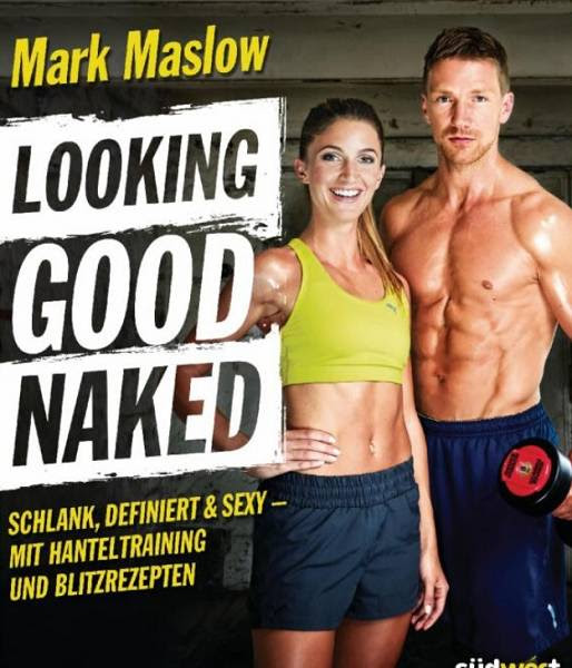 Buchrezension: Looking Good Naked von Mark Maslow | AesirSports.de