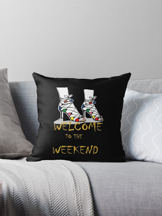 'Welcome to the Weekend' Throw Pillow by AnaFilipa