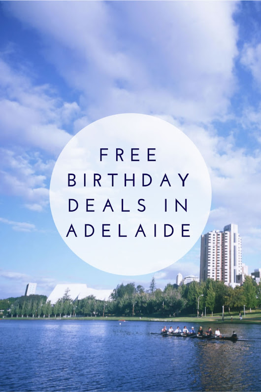 Free Birthday Deals in Adelaide