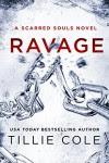 Ravage: A Scarred Souls Novel - Tillie Cole
