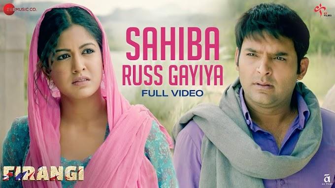 Sahiba Russ Gayiya Lyrics -Firangi   Kapil Sharma   LYRICSADVANCE