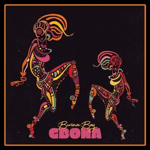 "LYRICS: Burna Boy – ""Gbona"""