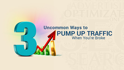 3 Ways to Pump Up Traffic (When You're Broke) | Search Engine Journal