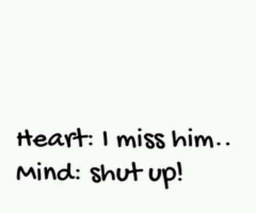 I Miss Him Shut Up Pictures Photos And Images For Facebook