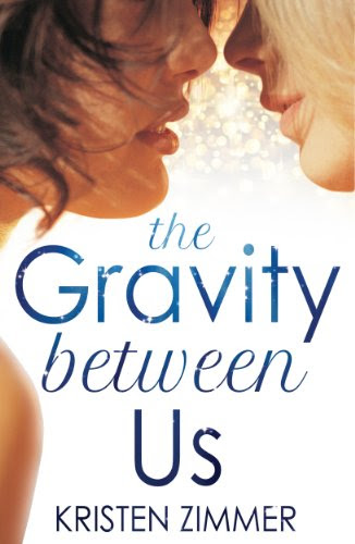 The Gravity Between Us (New Adult Contemporary Romance) by Kristen Zimmer