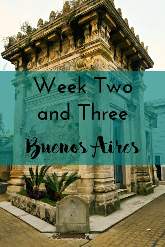 Week Two & Three - Buenos Aires