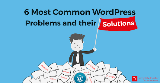 6 Most common WordPress problems and their solutions