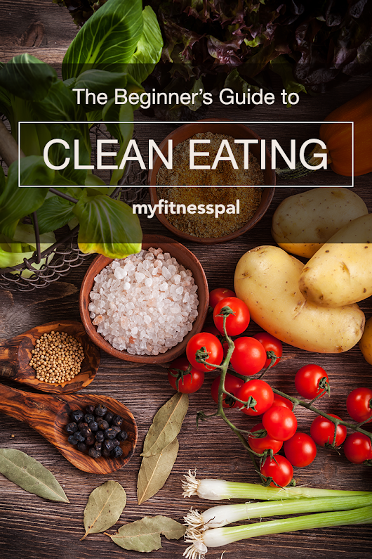 The Beginner's Guide to Clean Eating