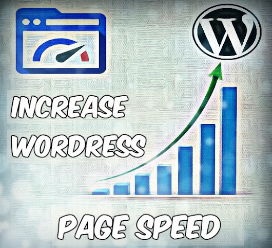 I will increase your WordPress page speed