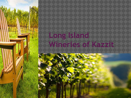 Long island wineries of kazzit