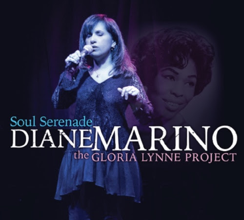 "New Release: DIANE MARINO ""SOUL SERENADE-the Gloria Lynne Project"""