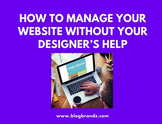 How To Manage Your Website Without Your Designer's Help