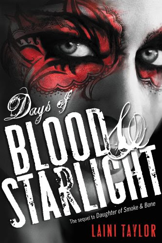 Days of Blood & Starlight (Daughter of Smoke and Bone) by Laini Taylor