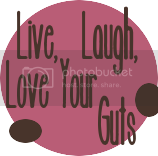 Live, Laugh, Love Your Guts
