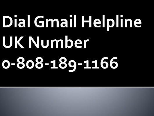 Call @ 0-808-189-1166 Gmail Helpline Number UK Toll-Free For All Gmai…