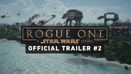 Rogue One: A Star Wars Story Trailer #2 (Official) - YouTube
