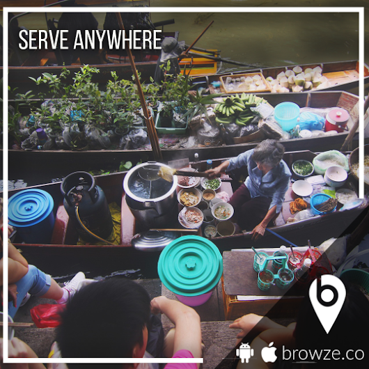 Serve Everywhere with Browze