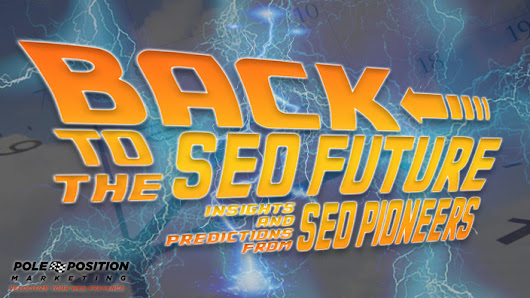 Back to the SEO Future: Predictions From SEO Pioneers