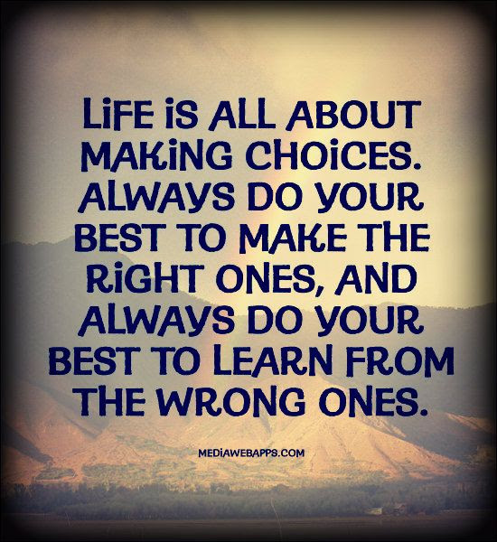 Quotes About Right Choices 138 Quotes